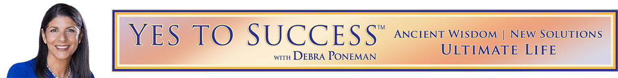 Yes To Success with Debra Poneman